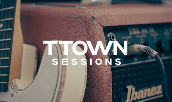 TTown Sessions